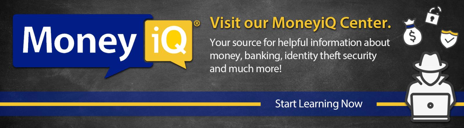 Visit Our MoneyiQ Center